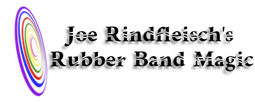 Joe Rindfleisch's Rubber Band Magic